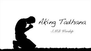 AKING TADHANA - SMB Worship