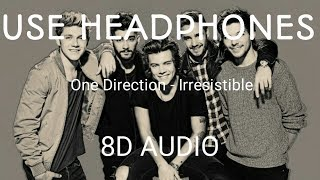 One Direction - Irresistible (8D Audio)