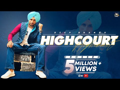 High Court (Full Video) Deep Bhangu Ft Gurlej Akhtar   Latest Punjabi Songs 2020   New Punjabi Songs