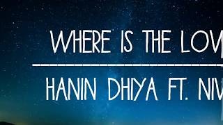 Gambar cover Where Is the Love - Hanin Dhiya Ft. NIve. [Lyric Video]