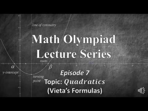 Math Olympiad Lecture 7: (Algebra) Vieta's Formulas
