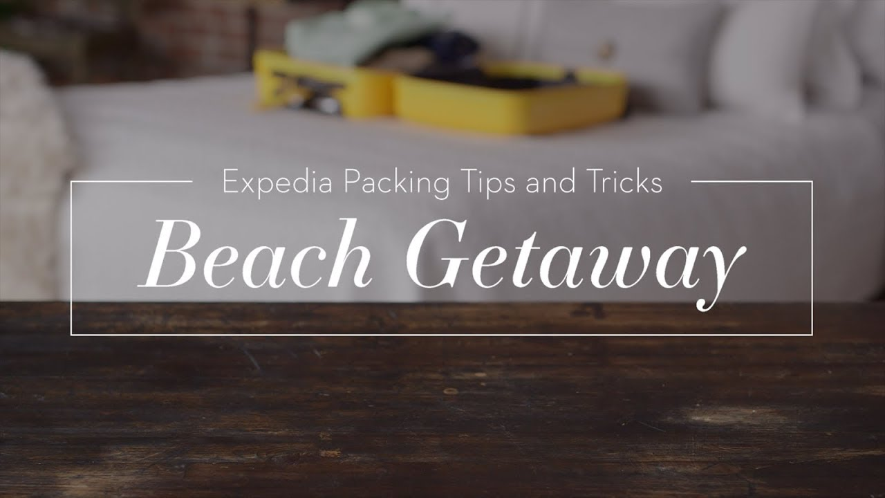 Packing Tips and Tricks for a Beach Getaway | Expedia