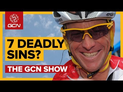 The 7 Deadly Sins Of Cycling? | The GCN Show Ep. 270