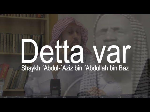 Detta var Shaykh Ibn Baz | Dokumentär