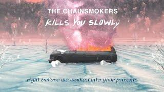The Chainsmokers Kills You Slowly | WHATSAPP STATUS