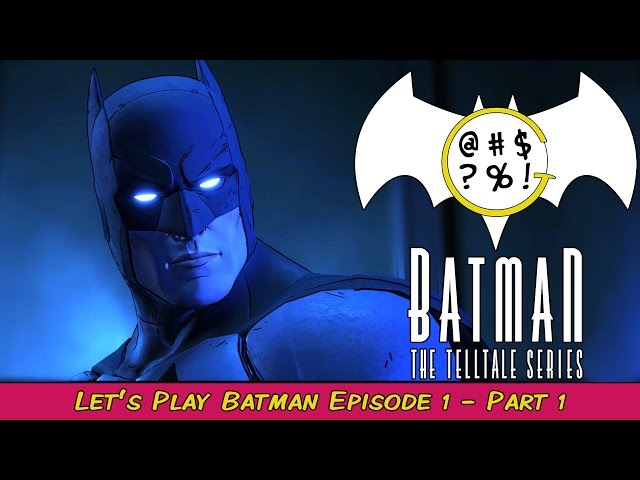 Batman: The Telltale Series - Episode 1 Part 1 | Grawlix Plays