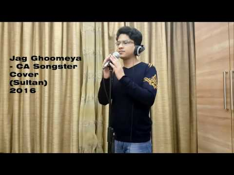 Jag Ghoomeya Cover by CA Songster (Sultan) 2016 Bollywood Music
