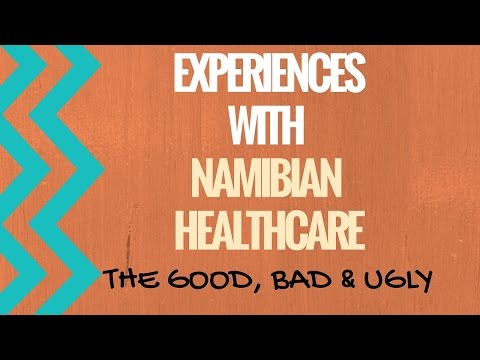 Good/Bad Namibian Health Care Experiences | Why I Did NOT De