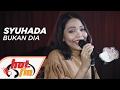 SYUHADA - BUKAN DIA (LIVE) - Akustik Hot - #HotTV