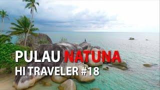 Pulau Natuna - HI Traveler With Desta Eps 18 MP3