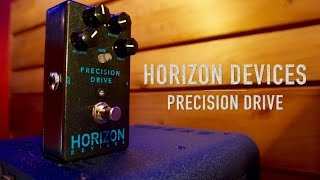 Horizon Devices Precision Drive, demo by Pete Thorn