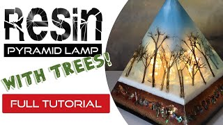 Make a Resin Pyramid Lamp - With Trees! Full Tutorial