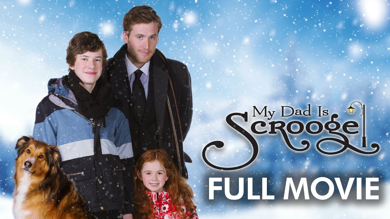 My Dad is Scrooge   Full Movie   Christian Laurian Kerr   Brian Cook   Charles Shaughnessy