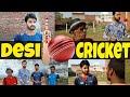 Desi Cricket || Gully Cricket || Desi panchayat vale || Chuahan Vines || Morna Entertainment