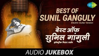 Best Of Sunil Ganguly - Electric Guitar Version - Bollywood Songs - Audio Jukebox