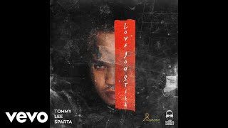 Tommy Lee Sparta - Love You Still