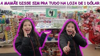 A MAMÃE DISSE SIM PRA TUDO NA LOJA DE 1 DÓLAR