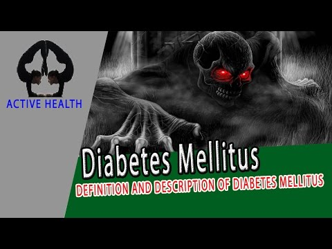 DEFINITION AND DESCRIPTION OF DIABETES MELLITUS