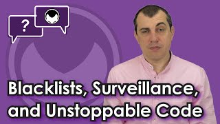 Bitcoin Q&A: Blacklists, surveillance, and unstoppable code