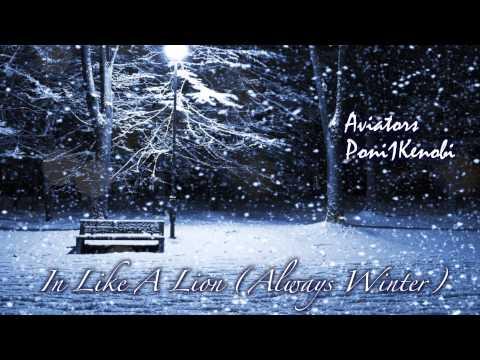 Aviators - In Like A Lion (Always Winter) [Feat. Poni1Kenobi]