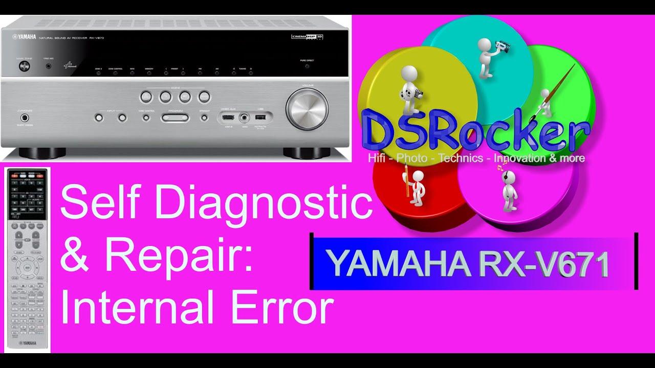 Yamaha Rx V671 Internal Error How To Repair Dsrocker