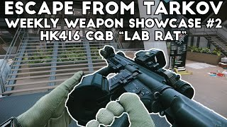 Weekly Weapon Showcase #2 ; HK416 CQB Build - Escape From Tarkov