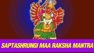 Saptashrungi Devi Raksha Mantra - Om Saptashrungi Maiya Raksha Karo