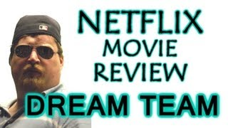 The Dream Team ( Netflix Instant Streaming Movie Review )