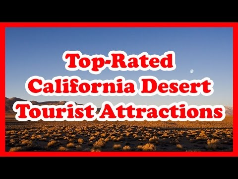 5 Top-Rated California Desert Tourist Attractions | United States Travel Guide