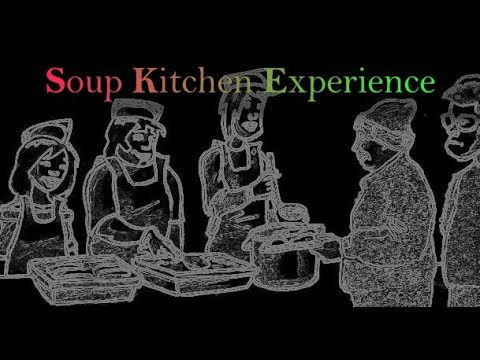 The Soup Kitchen Experience Ep. 1