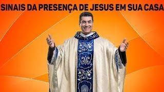 Sinais da presença de Jesus em sua casa - Canção Nova - Padre Chrystian Shankar