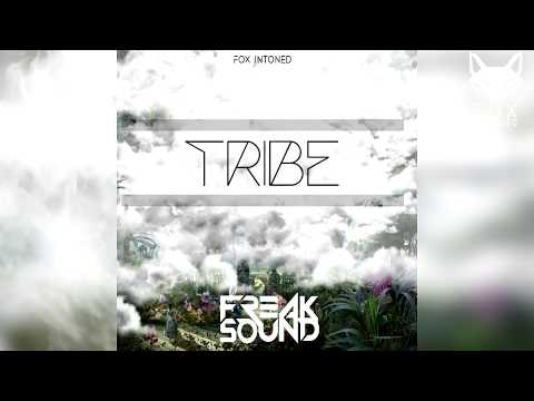 Tribe - Freaksound | Private Free 2018 | |✘ FOX INTONED