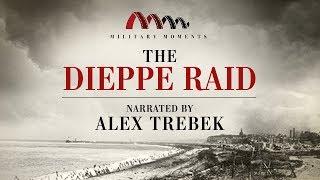 The Dieppe Raid | Narrated by Alex Trebek