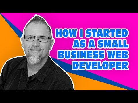 How I started as a Small Business Web Developer