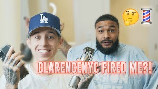 CLARENCENYC FIRED ME?!