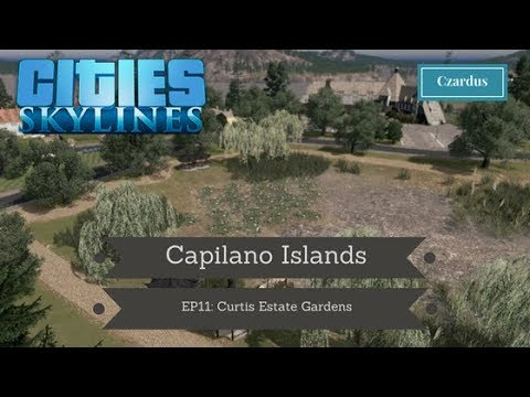 Let's Play Cities Skylines: Capilano Islands EP11 - Curtis Estate Gardens