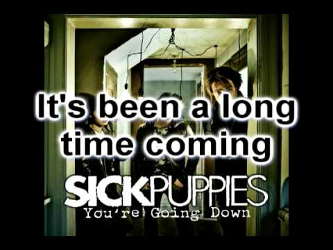 sick puppies you 39 re going down lyrics youtube. Black Bedroom Furniture Sets. Home Design Ideas
