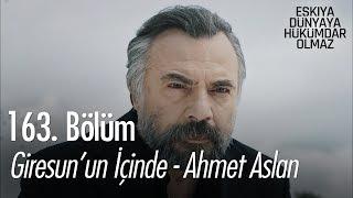 Giresun'un içinde - Ahmet Aslan - Eşkıya Dünyaya Hükümdar Olmaz 163.  Resimi