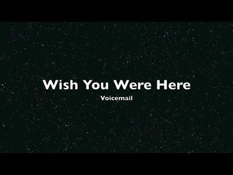 Voicemail - Wish You Were Here