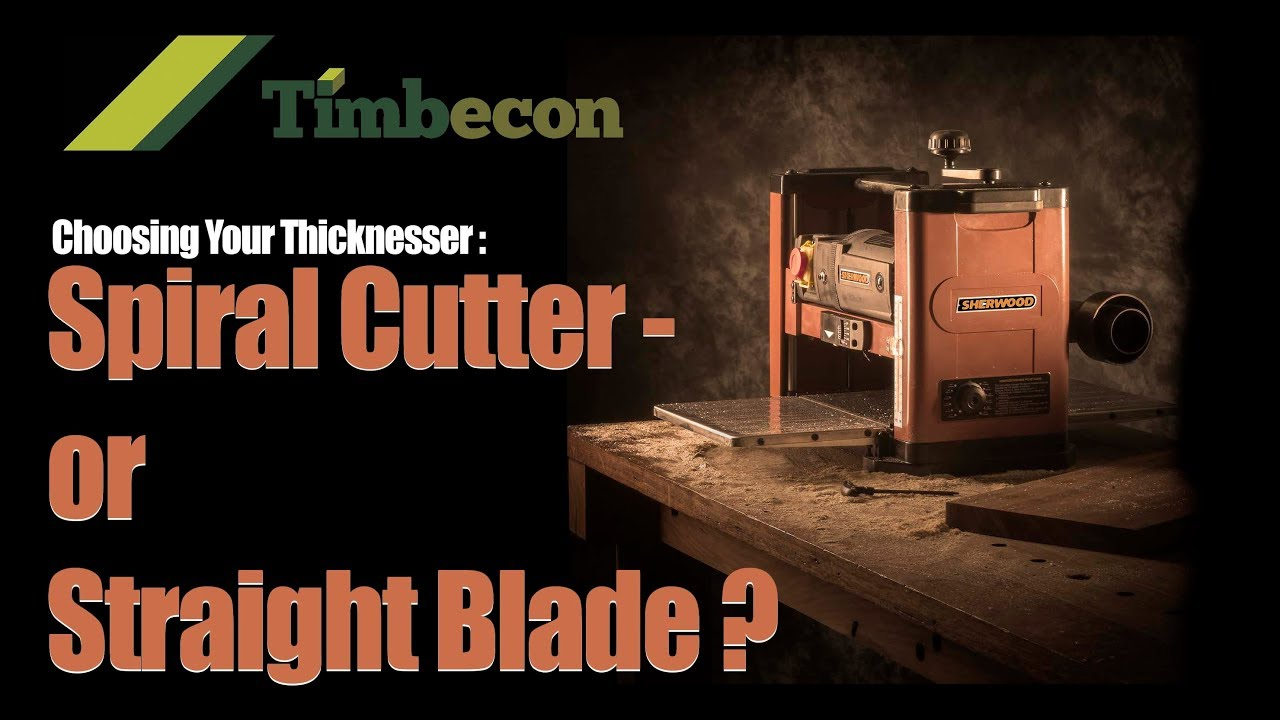 Choosing Your Thicknesser : Spiral Cutter or Straight Blade?