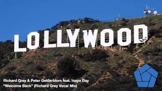 Richard Grey & Peter Gelderblom feat. Inaya Day - Welcome Back (Richard Grey Vocal Mix)