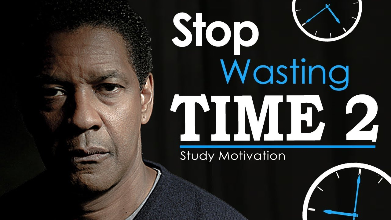 STOP WASTING TIME - Part 2   Best Motivational Video for ...