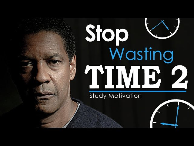 STOP WASTING TIME - Part 2 | Best Motivational Video for Success & Studying (Ft. Coach Hite)