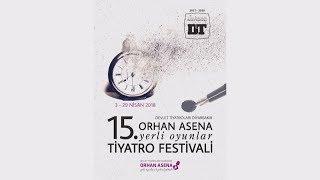 Devlet Tiyatroları Diyarbakır 15. Orhan Asena Yerli Oyunlar Tiyatro Festivali (3 - 29 Nisan 2018)
