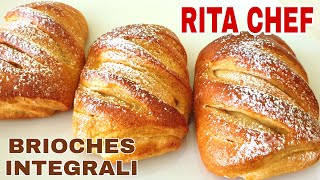 BRIOCHES SEMI INTEGRALI SFOGLIATE RIPIENE di RITA CHEF | STUFFED WHOLEMEAL BRIOCHES RECIPE.