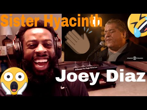 Joey Diaz | Sister Hyacinth/This is not happening | E Dewz Reacts