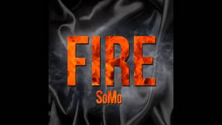 SoMo - Fire (Official Audio)