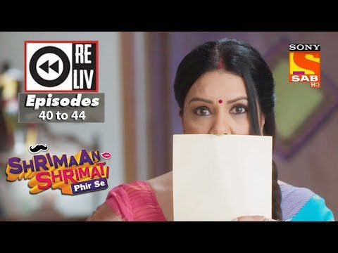 Weekly Reliv – Shrimaan Shrimati Phir Se – 7th May to 11th May 2018 – Episode 40 to 44