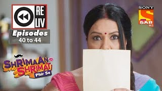 Weekly Reliv - Shrimaan Shrimati Phir Se - 7th May to 11th May 2018 - Episode 40 to 44
