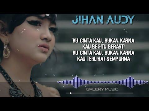 Free Download Jihan Audy - Kau Berarti Untukku ( Official Lyrics Video ) Mp3 dan Mp4